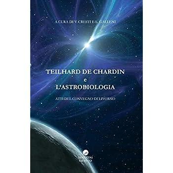 Teilhard De Chardin E L'astrobiologia. Atti Del Convegno (Livorno)