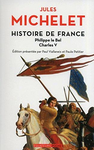 Histoire de France : Tome 3, Philippe le Bel, Charles V