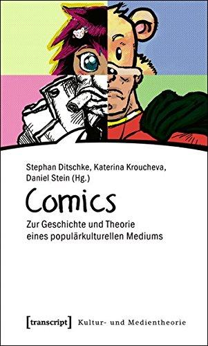 Comics: Zur Geschichte und Theorie eines populärkulturellen Mediums (Kultur- und Medientheorie)