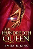 The Hundredth Queen (The Hundredth Queen Series Book 1) by Emily R. King