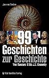 99 Geschichten zur Geschichte: Von Ramses II - bis J - F - Kennedy - Jan von Flocken