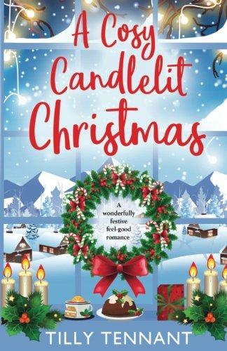A Cosy Candlelit Christmas: A wonderfully festive feel good romance: Volume 2 (An Unforgettable Christmas)