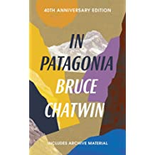In Patagonia: 40th Anniversary Edition (Vintage Classics)