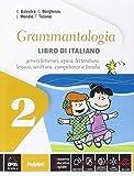 Grammantologia. Libro di italiano. Per la Scuola media. Con e-book. Con espansione online: 2