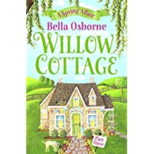 Willow Cottage – Part Three: A Spring Affair (Willow Cottage Series)