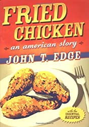 Fried Chicken: An American Story by John T. Edge (2004-10-07)