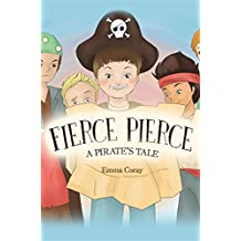 Fierce Pierce: A Pirate's Tale