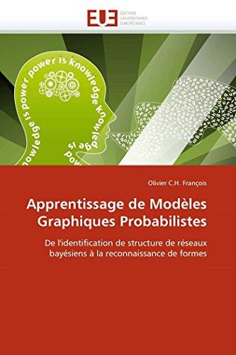 Apprentissage de modèles graphiques probabilistes par Olivier C.H. François