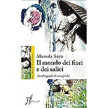 Il mondo dei fiori e dei salici. Autobiografia di una geisha