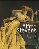 Alfred Stevens - Bruxelles-Paris 1823-1906