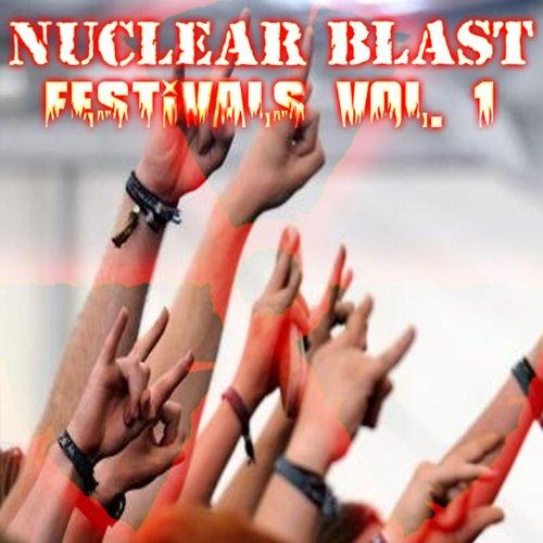 Nuclear Blast Festivals Vol. 1...