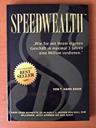 Speedwealth: How to Make a Million in Your Own Business in 3 Years or Less by T. Harv Eker (2004-11-06)