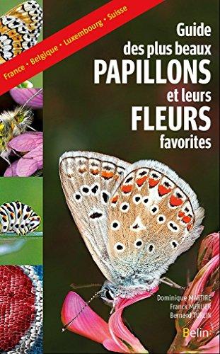 Le guide des plus beaux papillons et leurs fleurs favorites par Dominique Martiré
