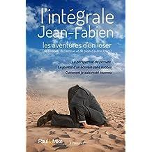 L'intégrale Jean-Fabien: Les aventures d'un loser