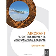Aircraft Flight Instruments and Guidance Systems: Principles, Operations and Maintenance