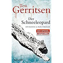 Der Schneeleopard: Ein Rizzoli-&-Isles-Thriller (Rizzoli-&-Isles-Serie, Band 11)