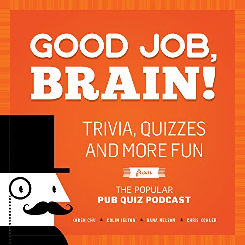 good-job-brain-trivia-quizzes-and-more-fun-from-the-popular-pub-quiz-podcast