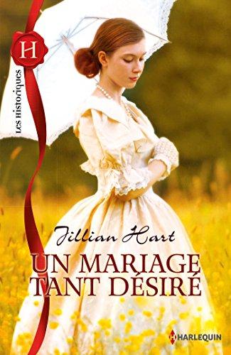 Un mariage tant désiré (Les Historiques) (French Edition)