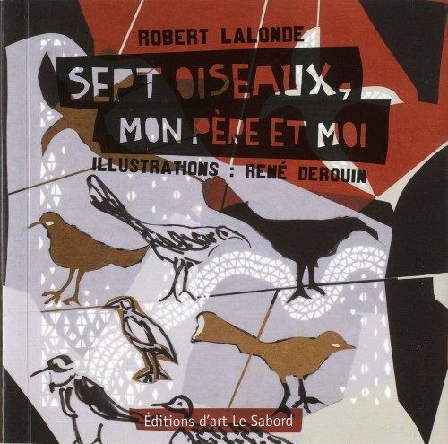 Sept Oiseaux, Mon Pere et Moi