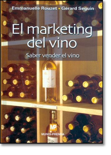 El marketing del vino. Saber vender el vino por Emmanuelle Rouzet