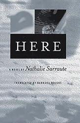 Here by Nathalie Sarraute (1997-07-01)