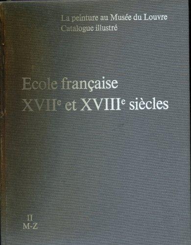Catalogue illustré des peintures, Ecole française, XVIIe et XVIIIe siècles...