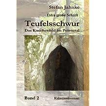 Teufelsschwur 2 - Sonderformat Großschrift: Das Knochenfeld im Polenztal