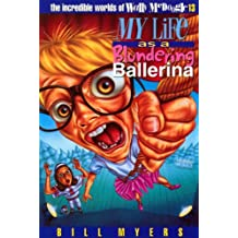 My Life as a Blundering Ballerina (The Incredible Worlds of Wally McDoogle)