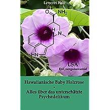 Hawaiianische Baby Holzrose: Alles über das unterschätzte Psychedelikum