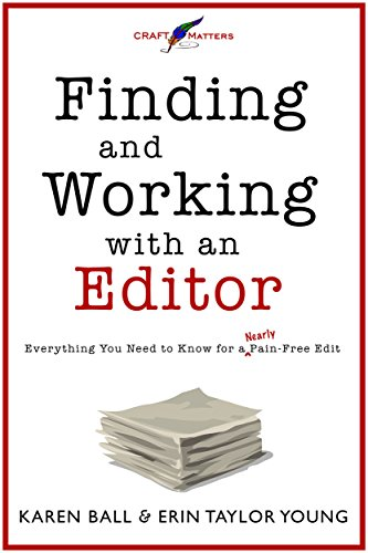 Finding and Working with an Editor: Everything You Need to Know for a (Nearly) Pain-Free Edit (Craft Matters Book 1) (English Edition)