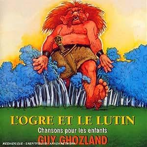 L'Ogre Et Le Lutin : Chansons Pour Les Enfants