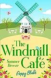 The Windmill Café: Summer Breeze (The Windmill Café, Book 1) by Poppy Blake
