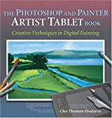The Photoshop and Painter Artist Tablet Book: Creative Techniques in Digital Painting by Cher Threinen-Pendarvis (2004-11-26)