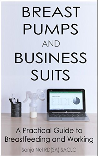 Breast Pumps and Business Suits: A Practical Guide to Breastfeeding and Working 51QskxVPdkL