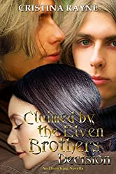 Claimed by the Elven Brothers: Decision (An Elven King Novella Book 1) (English Edition)