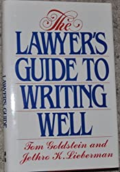 The Lawyer's Guide to Writing Well by Tom Goldstein (1989-12-30)