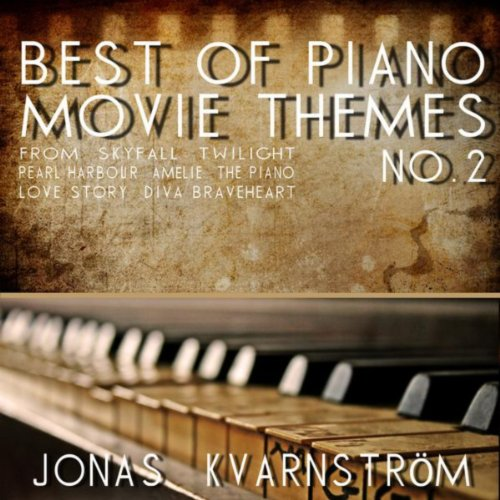 Best of Piano Movie Themes No. 2 (Movie Themes from Skyfall, Twilight, Pearl Harbour, Amélie, the Piano, Love Story, Diva, Braveheart)