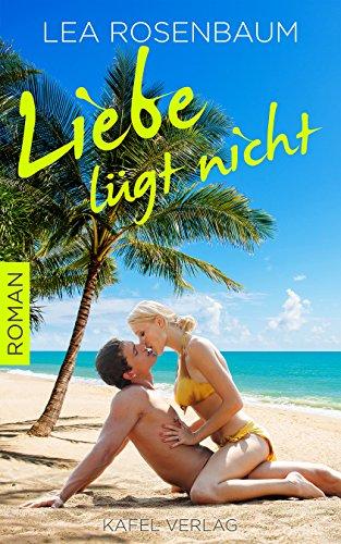 Liebe lügt nicht (Sunshine Love 4)