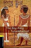 Oxford Bookworms Library: Level 1:: The Boy-King Tutankhamun