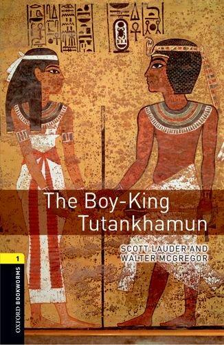 Oxford Bookworms Library: Level 1:: The Boy-King Tutankhamun por Scott Lauder