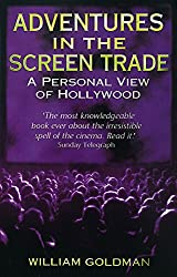 Adventures In The Screen Trade: A Personal View of Hollywood