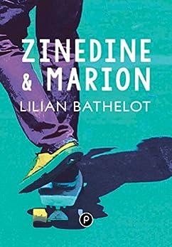 Zinedine et Marion (Temps Réel) di [Bathelot, Lilian]