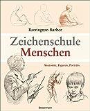 Zeichenschule Menschen: Anatomie, Figuren, Porträts - Barrington Barber