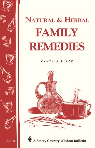 Natural & Herbal Family Remedies: Storey's Country Wisdom Bulletin A-168 (Storey Publishing Bulletin, A-168) (English Edition)