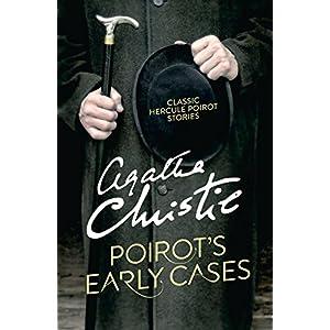 Poirot's Early Cases (Poirot) (Hercule Poirot Series Book 38)