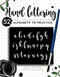 Hand Lettering and Calligraphy Writing: 52 Alphabets to Practice