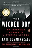 The Wicked Boy: An Infamous Murder in Victorian London