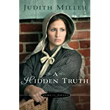 A Hidden Truth (Home to Amana) by Judith Miller (2012-09-01)