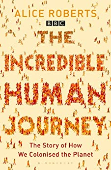 The Incredible Human Journey by [Roberts, Alice]