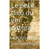 Le petit dico du vin naturel: version 2010
